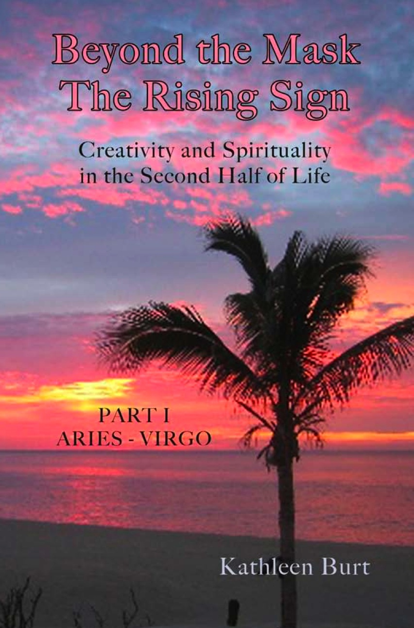 Beyond the Mask Part I: Aries - Virgo - eBook edition