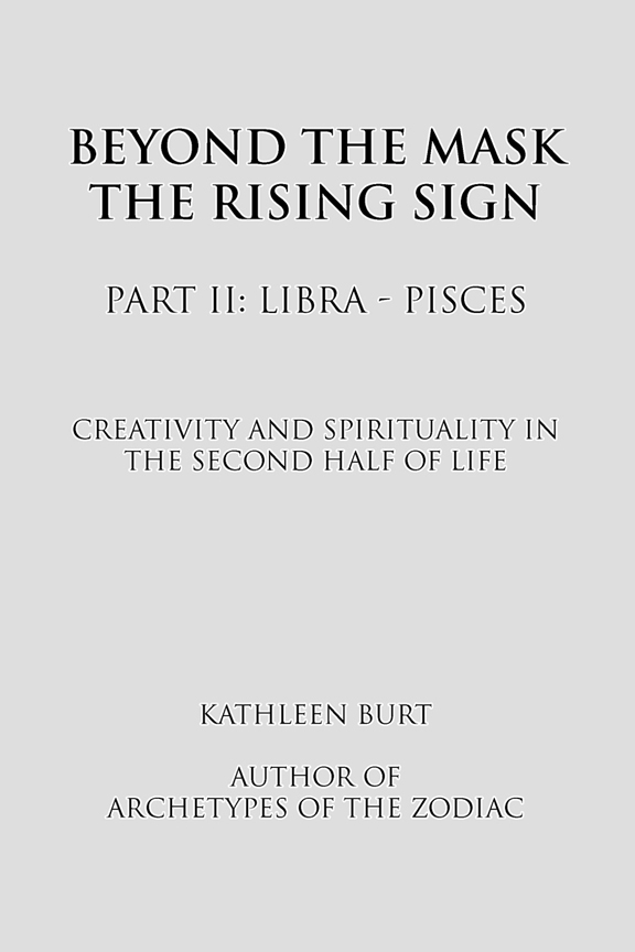 Beyond the Mask Part II: Libra - Pisces - eBook edition