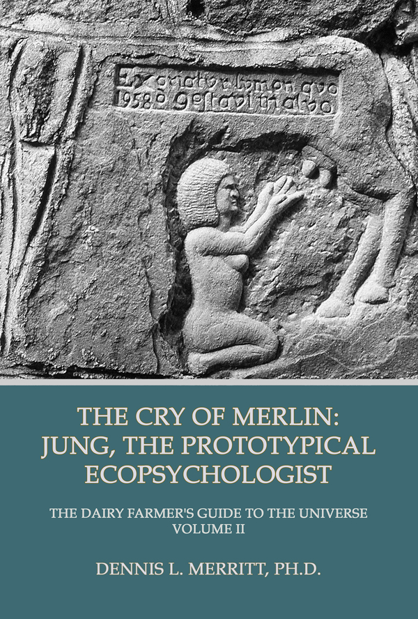 The Cry of Merlin: Jung, the Prototypical Ecopsychologist