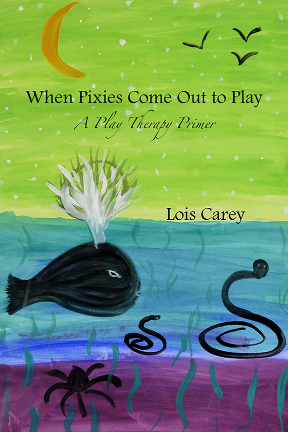 When Pixies Come Out to Play: A Play Therapy Primer