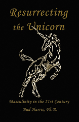Resurrecting the Unicorn: Masculinity in the 21st Century